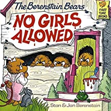 [The Berenstain Bears: No Girls Allowed] (By: Stan Berenstain) [published: December, 1986]
