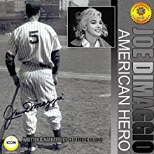 Joe DiMaggio - American Hero Radio/TV Program by Geoffrey Giuliano Narrated by Geoffrey Giuliano