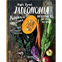 Jadlonomia: Kuchnia roślinna – 100 przepisów nie tylko dla wegan