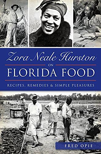 Zora Neale Hurston on Florida Food:: Recipes, Remedies & Simple Pleasures