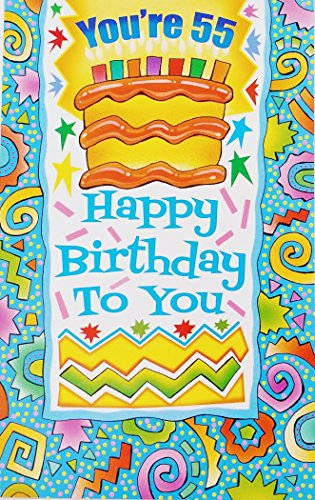 You're 55 - Happy 55th Birthday To You! Greeting Card -