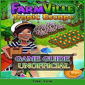 Farmville Tropic Escape Game Guide Unofficial Audiobook