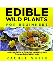 Edible Wild Plants for Beginners: llustrated Guide to Foraging, Harvesting, and Enjoying Edible Wild Plants