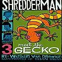 Shredderman: Meet the Gecko Audiobook by Wendelin Van Draanen Narrated by Daniel Young