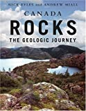 Front cover for the book Canada Rocks: The Geologic Journey by Nick Eyles