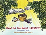 img - for How Do You Raise a Raisin? book / textbook / text book