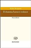 Il dramma barocco tedesco (Biblioteca Einaudi Vol. 66)