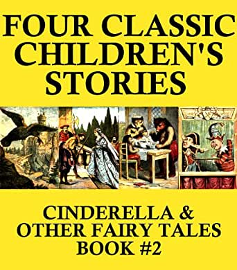 4 Classic Children's Stories (Illustrated): Cinderella & other Fairy Tales (Nursery Book 2