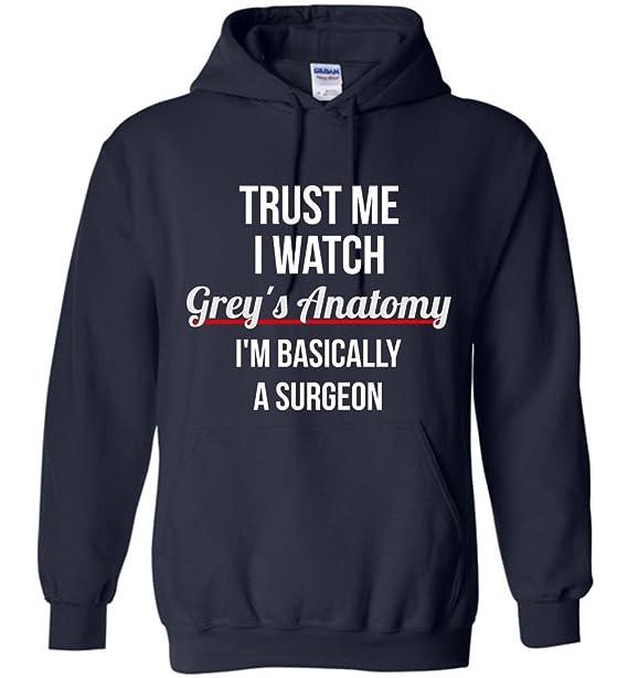 Amazon Trust Me I Watch Greys Anatomy Im Basically A Surgeon