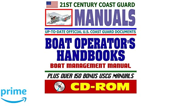 21st century u s coast guard uscg manuals boat operator s rh amazon com USACE Engineering Manuals Roll Royce Manual