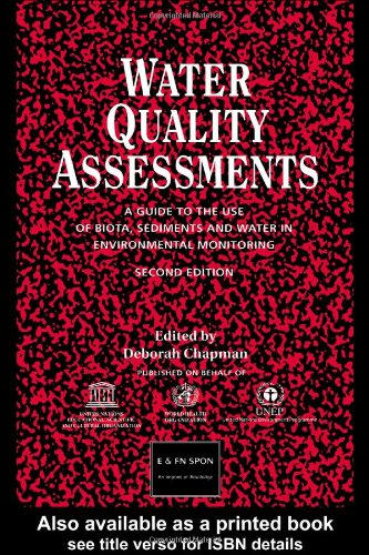 Water Quality Assessments: A guide to the use of biota, sediments and water in environmental monitoring, Second Edition -  Spon, 2nd Edition, Paperback