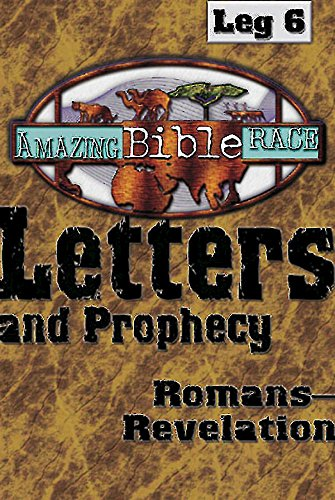 Amazing Bible Race, Runner's Reader, Leg 6: Letters and Prophecy: Romans―Revelation