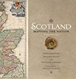 Scotland: Mapping the Nation, Fleet, Christopher and Wilkes, Margaret, 1780270917