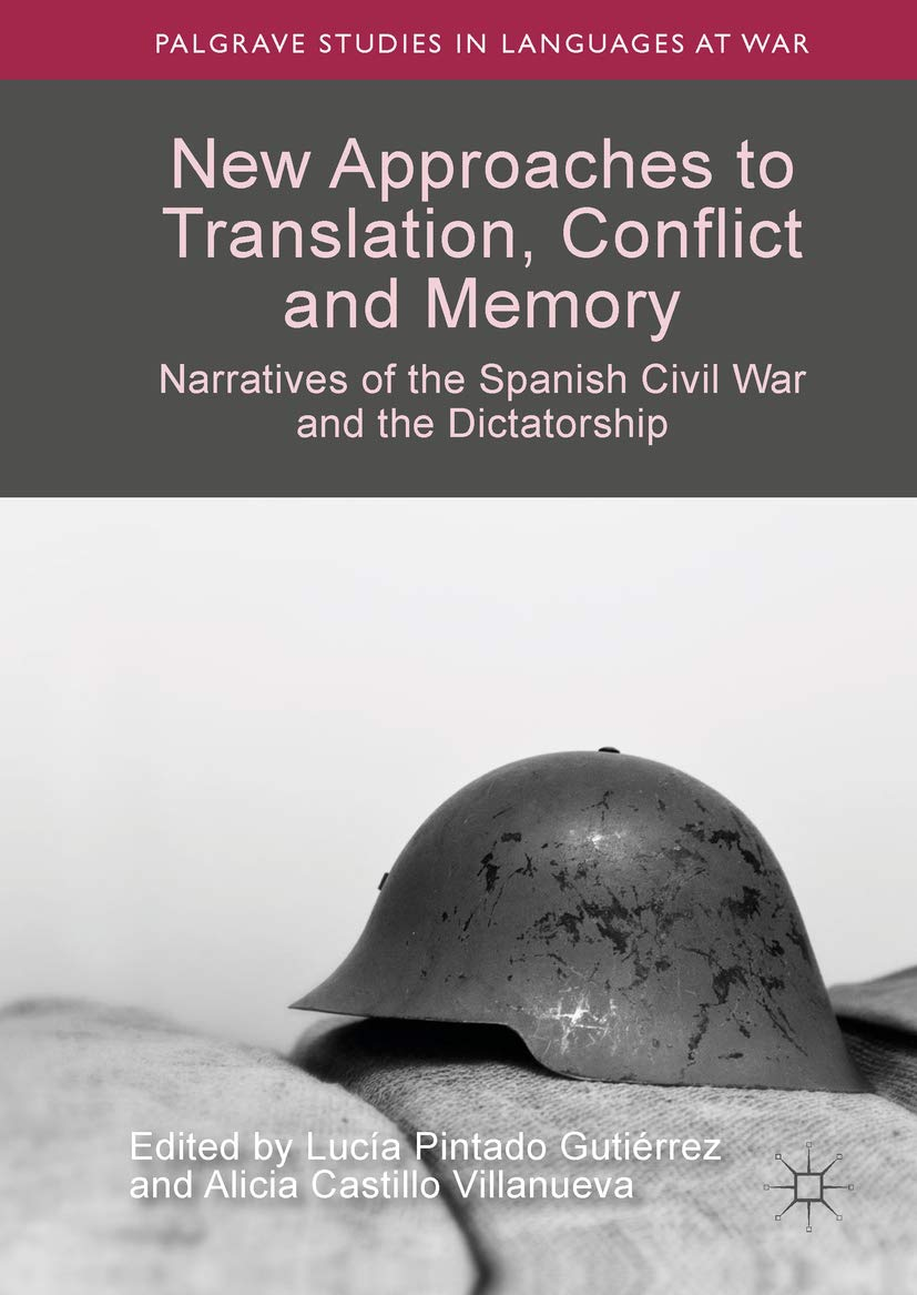 New Approaches to Translation, Conflict and Memory: Narratives of ...