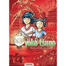 Yoko Tsuno 05 Intégrale - Sous Le ciel Chine