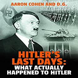Hitler's Last Days: What Actually Happened to Hitler