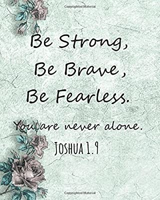 Be Strong Be Brave Be Fearless You Are Never Alone