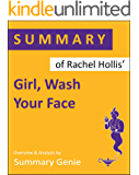Summary of Rachel Hollis' Girl, Wash Your Face: Stop Believing the Lies about Who You Are So You Can Become Who You Were Meant to Be