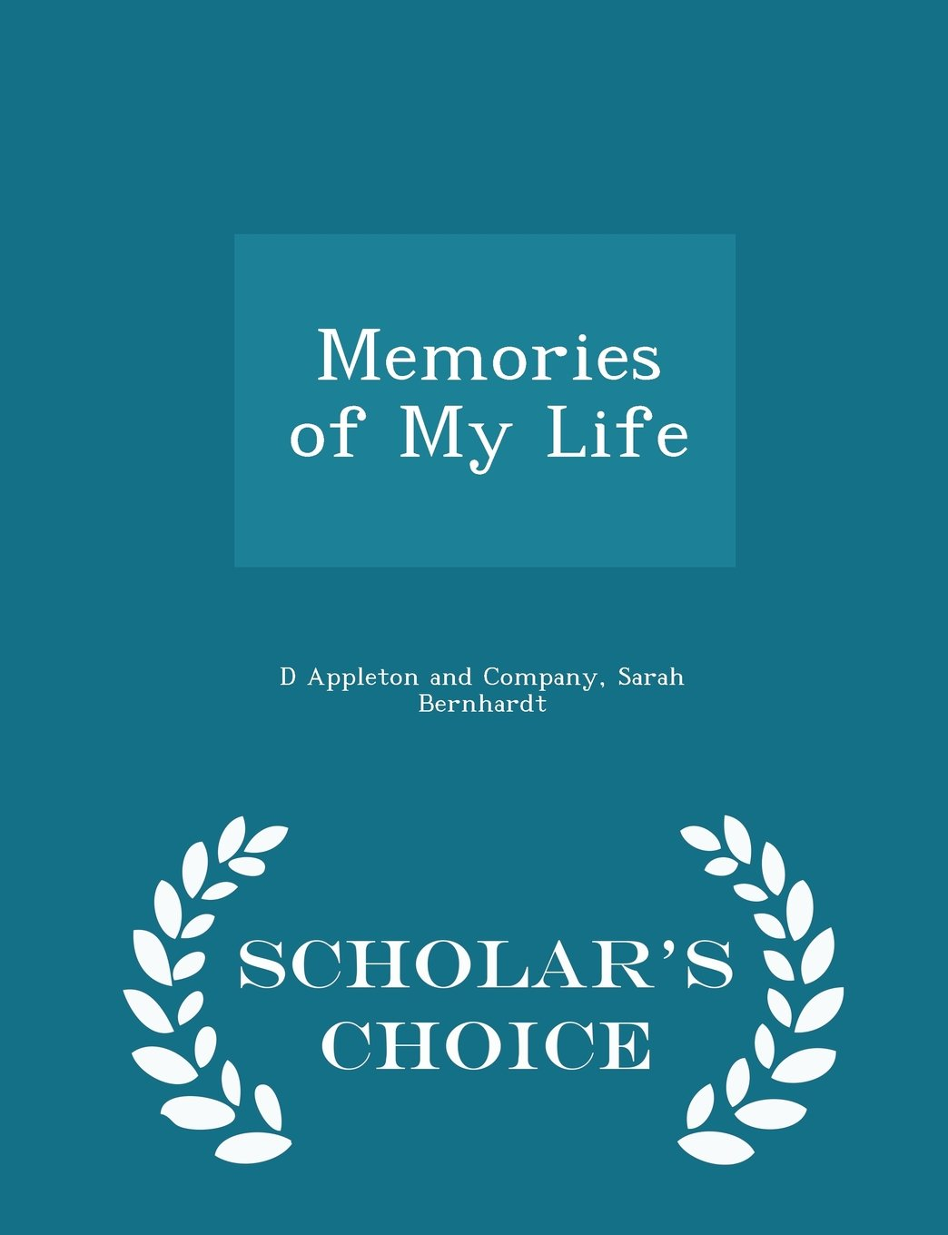 Memories of My Life - Scholar's Choice Edition PDF