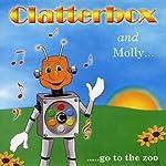 Clatterbox and Molly go to the Zoo | Joy Gavin,Jo Capon