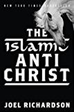 The Islamic Antichrist: The Shocking Truth about the Real Nature of the Beast (English Edition)