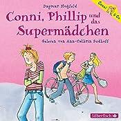Conni, Phillip und das Supermädchen (Conni & Co 7) | Dagmar Hoßfeld