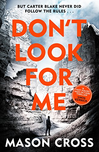 Don't Look For Me: Carter Blake Book 4 (Carter Blake Series) by [Cross, Mason]