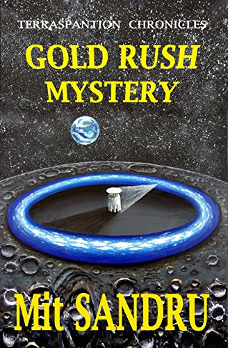 Book cover image for Gold Rush Mystery (Terraspantion Chronicles Book 1)