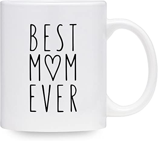 Amazon Com Best Mom Ever Coffee Mug Mothers Day Gift Thoughtful