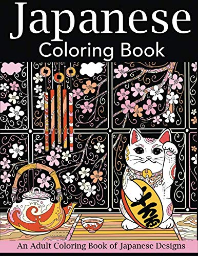 Japanese Coloring Book: An Adult Coloring Book of Japanese Designs (Japan Coloring Book)