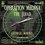 Operation Medina: The Jihad | George Mavro