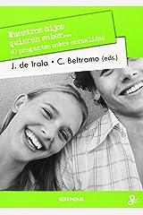 Nuestros hijos quieren saber...: 60 preguntas sobre sexualidad Paperback