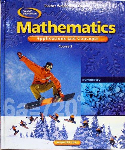 Mathematics Applications and Concepts, Course 2, Teacher Wraparound Edition