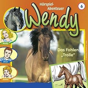 Das Fohlen Trolle (Wendy 6) Hörspiel