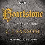 Shardlake: Heartstone: BBC Radio 4 Full-Cast Dramatisation | C J Sansom