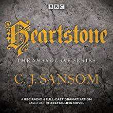 Shardlake: Heartstone: BBC Radio 4 Full-Cast Dramatisation Radio/TV Program by C J Sansom Narrated by Justin Salinger, Bryan Dick, full cast