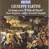 """Giuseppe  Tartini - Sei Sonate a tre e """"Il Trillo del Diavolo"""""""