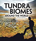 Tundra Biomes Around the World (Exploring Earth's Biomes)