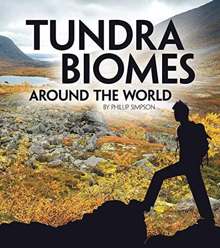 Tundra Biomes Around the World (Exploring Earth's Biomes)