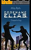 Codename E.L.I.A.S.: Doppelschlag (Band 3) (German Edition)