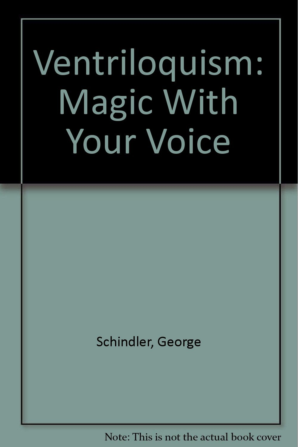 Ventriloquism, Magic with your voice