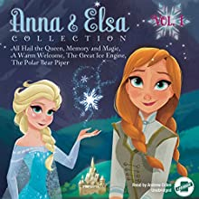 Anna & Elsa Collection, Vol. 1: Disney Frozen Audiobook by Erica David,  Disney Press Narrated by Andrew Eiden