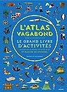 Atlas vagabond - Le grand livre d'activités  par Hédelin