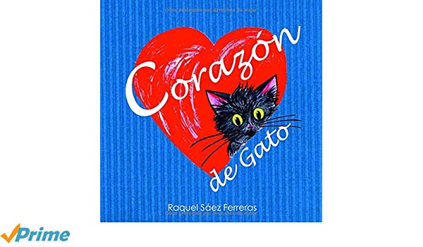 Corazón de Gato (Spanish Edition): Raquel Sáez Ferreras: 9781796657869: Amazon.com: Books