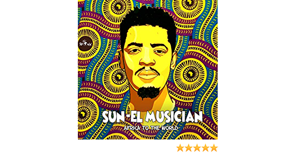 Africa To The World By Sun El Musician On Amazon Music Amazon Com