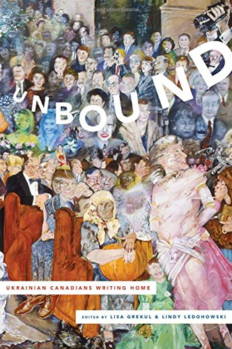 Unbound: Ukrainian Canadians Writing Home
