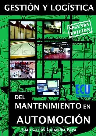 Gestión y logística del mantenimiento en automoción eBook: Juan ...