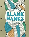 Blank Hanks: A Coloring Book for Fiber Lovers