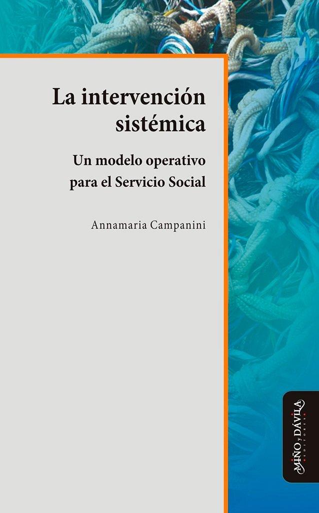 La intervención sistémica. Un modelo operativo para el servicio social: Amazon.es: Annamaria Campanini, Annamaria Campanini: Libros