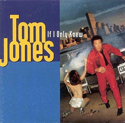 If I only knew [Single-CD] (Tom Jones If I Only Knew)